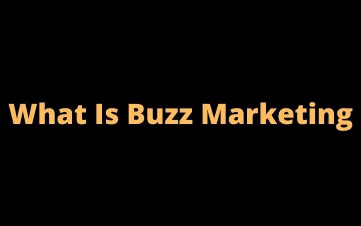 All You Need To Know About Buzz Marketing