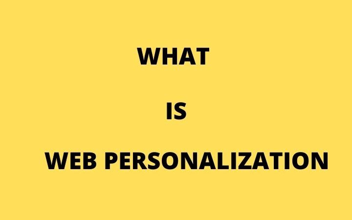 All You Need To Know About Web Personalization