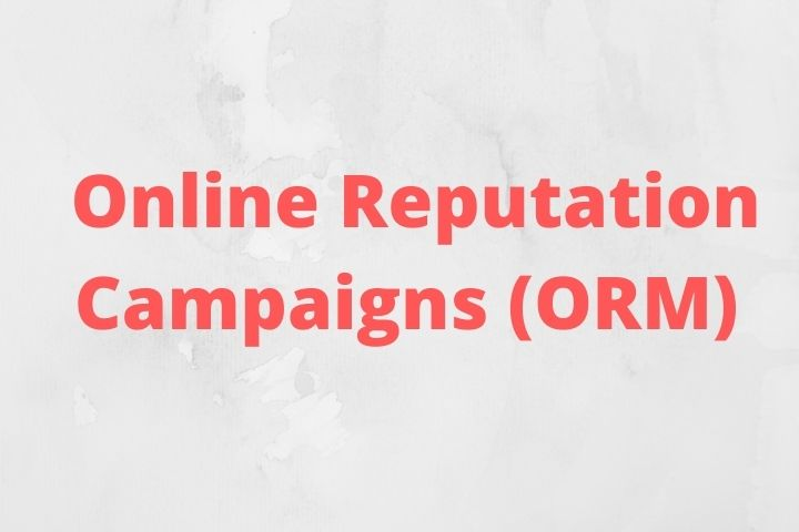 Everything You Need To Know About Online Reputation Campaigns (ORM)