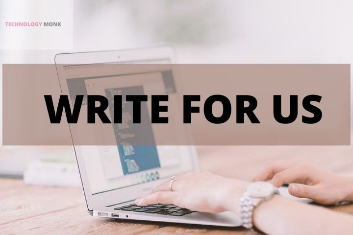 Write For Us ( Submit A Guest Post) – Technology, Gadgets, Marketing, Business, IoT